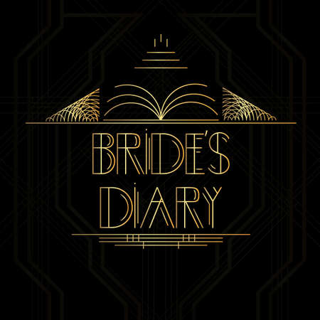 Art Deco Bride's Diary word. Golden decorative greeting card, sign with vintage letters.