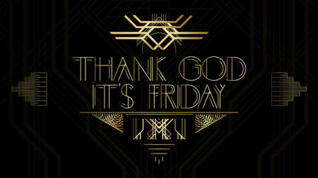 Art Deco Thank God it's Friday word. Golden decorative greeting card, sign with vintage letters.