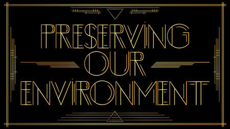 Art Deco Preserving our environment text. Golden decorative greeting card, sign with vintage letters.