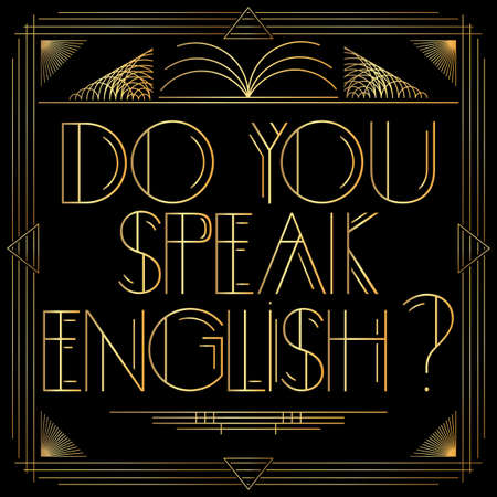 Art Deco Do you speak English? text. Golden decorative greeting card, sign with vintage letters.