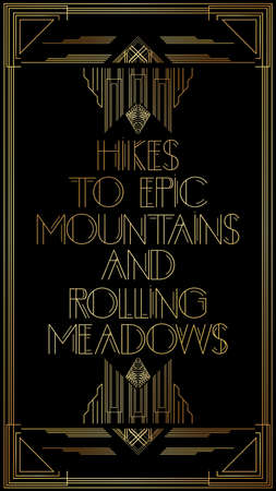 Art Deco Hikes to epic mountains and rolling meadows text. Golden decorative greeting card, sign with vintage letters. Illustration