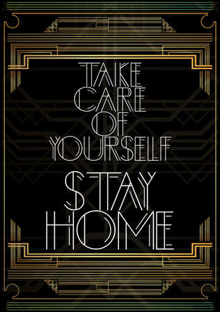 Art Deco Take Care of Yourself Stay Home text. Decorative greeting card, sign with vintage letters.