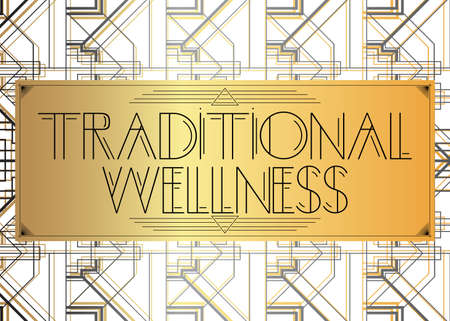 Art Deco Traditional Wellness text. Decorative greeting card, sign with vintage letters.