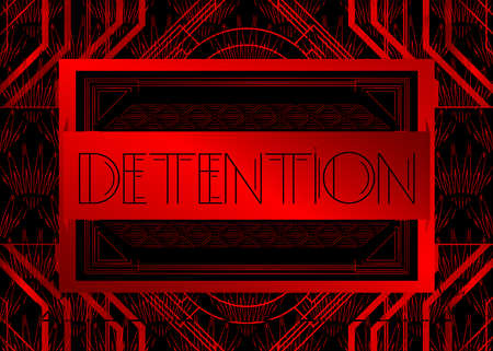 Art Deco Detention text. Decorative greeting card, sign with vintage letters.