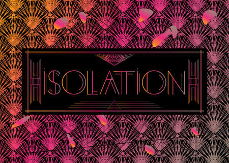 Art Deco Isolation text. Decorative greeting card, sign with vintage letters.
