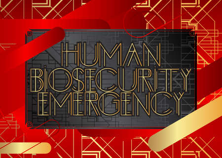 Art Deco Human Biosecurity Emergency text. Decorative greeting card, sign with vintage letters.