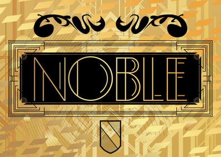 Art Deco Noble text. Decorative greeting card, sign with vintage letters. Illustration