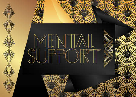 Art Deco Mental Support text. Decorative greeting card, sign with vintage letters.