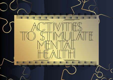 Art Deco Activities to Stimulate Mental Health text. Decorative greeting card, sign with vintage letters. Illustration
