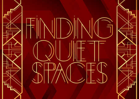 Art Deco Finding Quiet Spaces text. Decorative greeting card, sign with vintage letters. Illustration
