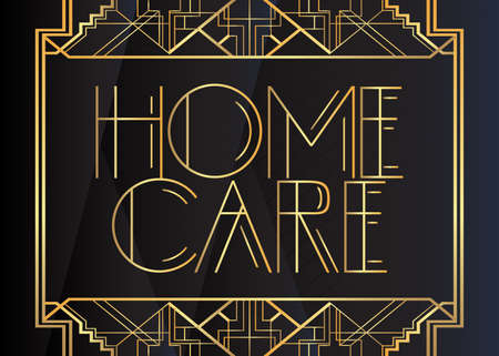 Art Deco Home care text. Decorative greeting card, sign with vintage letters. Illustration