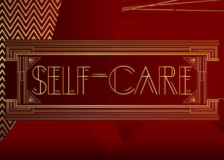Art Deco Self-care text. Decorative greeting card, sign with vintage letters. Illustration