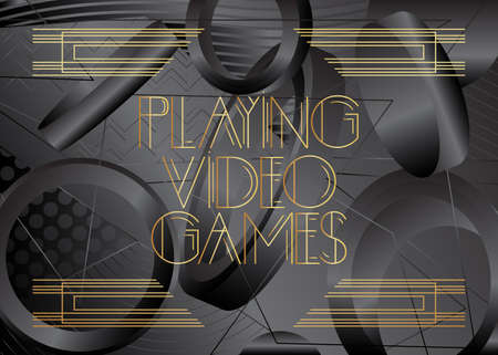 Art Deco Playing Video Games text. Decorative greeting card, sign with vintage letters.