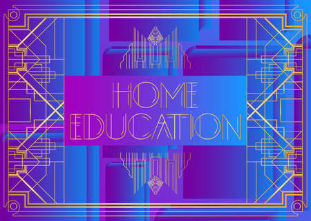 Art Deco Home Education text. Decorative greeting card, sign with vintage letters.