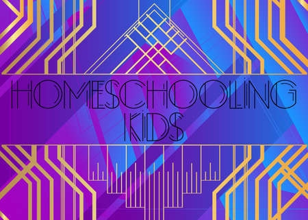 Art Deco Homeschooling Kids text. Decorative greeting card, sign with vintage letters.