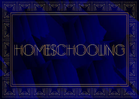 Art Deco Homeschooling text. Decorative greeting card, sign with vintage letters. Illustration