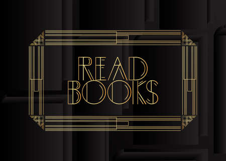 Art Deco Read Books text. Decorative greeting card, sign with vintage letters.