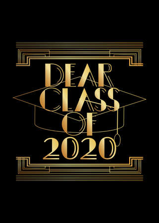 Art Deco Dear Class of 2020 text. Decorative greeting card, sign with vintage letters.