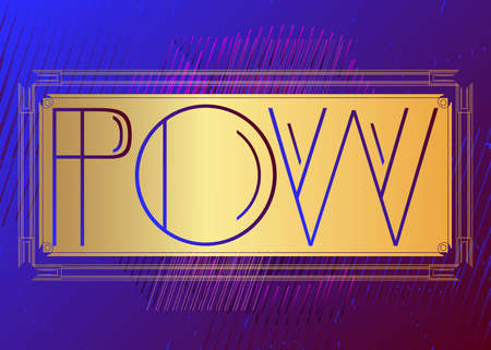 Art Deco Pow expression word text. Decorative greeting card, sign with vintage letters. Illustration