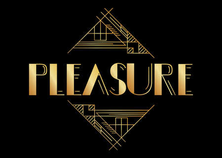 Art Deco Pleasure text. Decorative greeting card, sign with vintage letters.