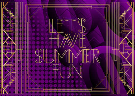 Art Deco Let's Have Summer Fun text. Decorative greeting card, sign with vintage letters. 일러스트