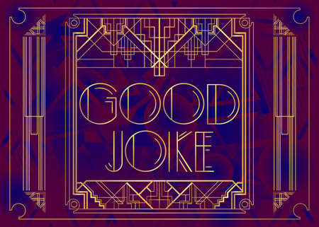 Art Deco Good Joke text. Decorative greeting card, sign with vintage letters.