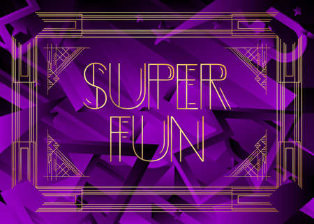Art Deco Super Fun text. Decorative greeting card, sign with vintage letters.