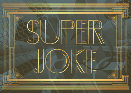 Art Deco Super Joke text. Decorative greeting card, sign with vintage letters.