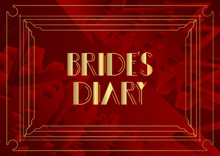 Art Deco Bride's Diary text. Decorative greeting card, sign with vintage letters.