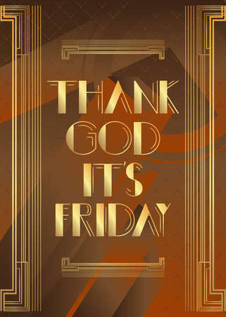 Art Deco Thank God it's Friday text. Decorative greeting card, sign with vintage letters.