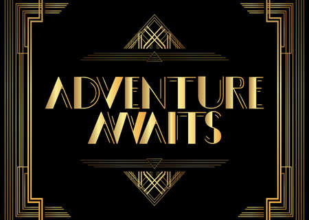 Art Deco Adventure Awaits text. Decorative greeting card, sign with vintage letters.