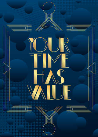 Art Deco Your time has value text. Decorative greeting card, sign with vintage letters. Vettoriali
