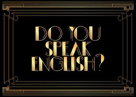 Art Deco Do you speak English? text. Decorative greeting card, sign with vintage letters.
