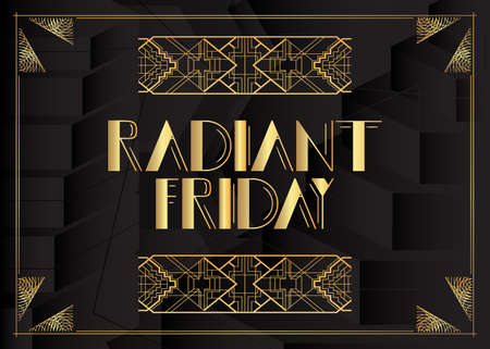 Art Deco Radiant Friday text. Decorative greeting card, sign with vintage letters.