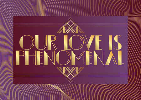 Art Deco Our Love is phenomenal text. Decorative greeting card, sign with vintage letters. Ilustracja