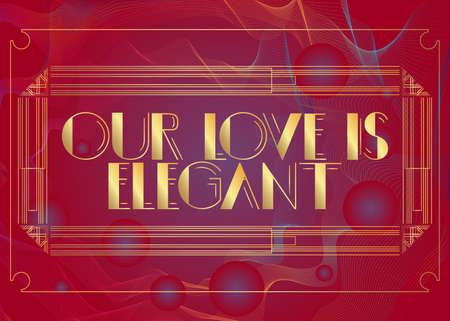 Art Deco Our Love is Elegant text. Decorative greeting card, sign with vintage letters. Ilustracja