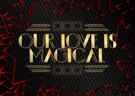 Art Deco Our Love is magical text. Decorative greeting card, sign with vintage letters. Ilustracja
