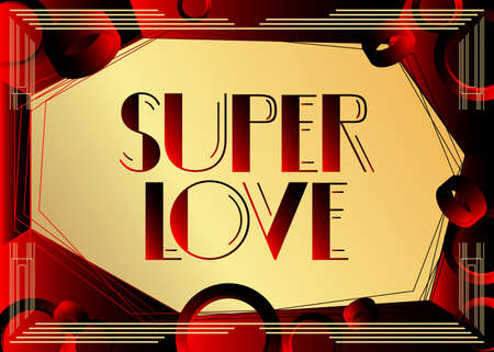 Art Deco Super Love text. Decorative greeting card, sign with vintage letters.