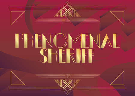 Art Deco Phenomenal Sheriff text. Decorative greeting card, sign with vintage letters. Illusztráció