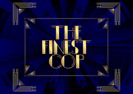 Art Deco The Finest Cop text. Decorative greeting card, sign with vintage letters.