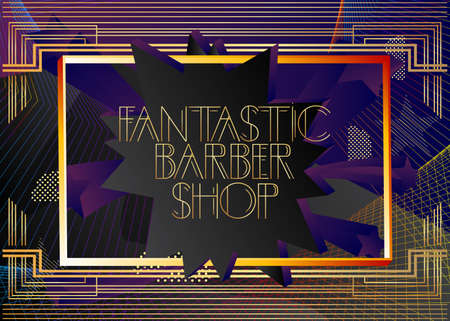 Art Deco Fantastic Barber Shop text. Decorative greeting card, sign with vintage letters.