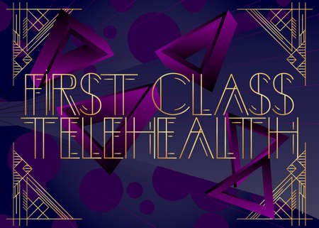 Art Deco retro First Class Telehealth text. Decorative greeting card, sign with vintage letters.