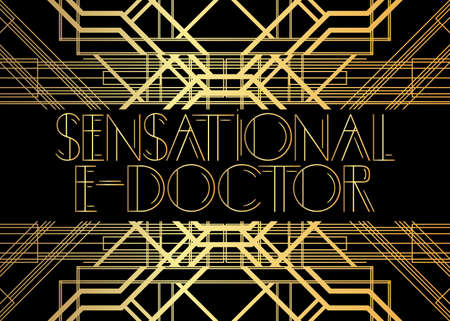 Art Deco Retro Sensational E-Doctor text. Decorative greeting card, sign with vintage letters.