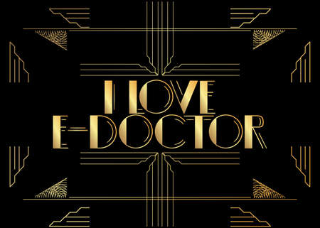 Art Deco Retro I Love E-Doctor text. Decorative greeting card, sign with vintage letters.