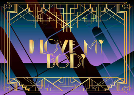 Art Deco Retro I Love My Body text. Decorative greeting card, sign with vintage letters.