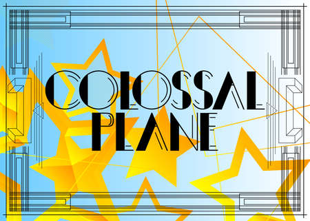 Art Deco Colossal Plane text. Decorative greeting card, sign with vintage letters.