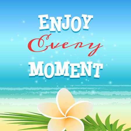 frangipani flower: Summer Poster. Frangipani flower against Beach Background and Enjoy Every Moment Lettering.