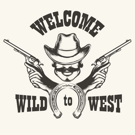 Retro poster Welcome to Wild West. Human head in cowboy hat with two guns and horseshoe.