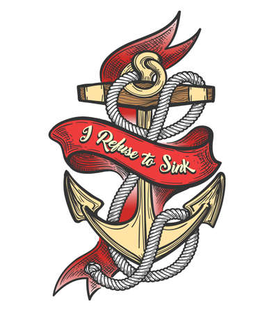 Anchor, Ropes and ribbon with motivation wording I refuse to Sink drawn inTattoo style. Vector illustration.