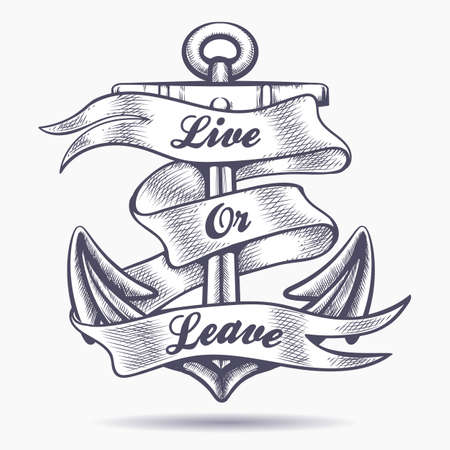 Nautical Vintage tattoo of Anchor and ribbon with wording Live or Leave. Vector illustration. 矢量图像